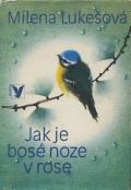 Milena Lukesova: Jak je bose noze v rose