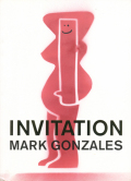 Mark Gonzales: INVITATION