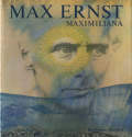 Max Ernst: MAXIMILIANA The illegal practice of astronomy
