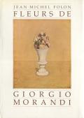 Jean Michel Folon: Fleurs de Giorgio Morandi
