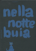 Bruno Munari: nella notte buia - in the darkness of the night