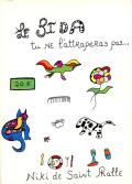 Niki de Saint Phalle: Tu ne l'attraperas pas...