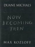 Duane Michals: Now Becoming Then