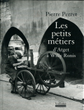 Pierre Perret: Les petits metiers - d'Atget a Willy Ronis -
