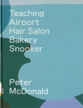 Peter McDonald: Teaching Airport Hair Salon Bakery Snooker