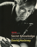 Secret Knowledge 秘密の知識—巨匠も用いた知られざる技術の解明—デイヴィッド・ホックニー