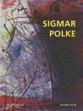 Sigmar Polke: Experiments in Color-Experiments with Materials-Experimental Paintings from 1973-1986