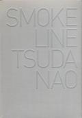 TSUDA NAO: SMOKE LINE