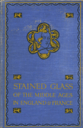 STAINED GLASS of the middle ages in England & France