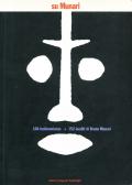 Su Munari: 104 testimonianze + 152 inediti di Bruno Munari