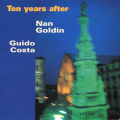 Nan Goldin: Ten years after