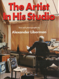 Alexander Liberman: The Artist in His Studio [Revised Edition]