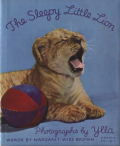 Ylla & Margaret Wise Brown: The Sleepy Little Lion