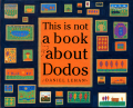 Daniel Lehan: This is not a book about Dodos