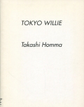 Takashi Homma: Tokyo Willie