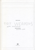 Marti Guixe: Toy Weapons