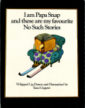 Tomi Ungerer: I am Papa Snap and these are my favourite No Such Stories