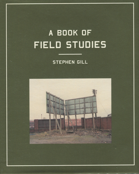 Stephen Gill: A Book of Field Studies
