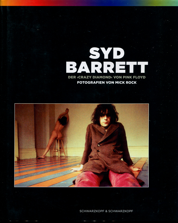 Mick Rock: SYD BARRETT DER ›CRAZY DIAMOND‹ VON PINK FLOYD