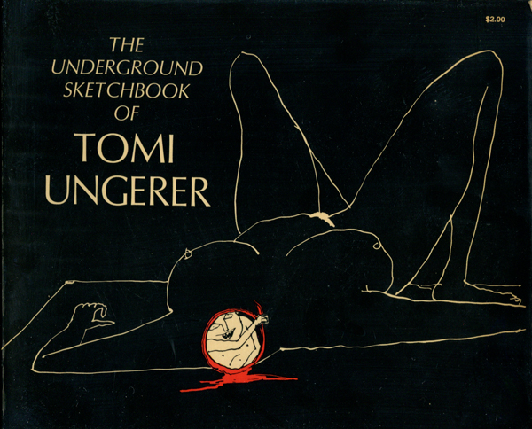 The Underground Sketchbook of Tomi Ungerer