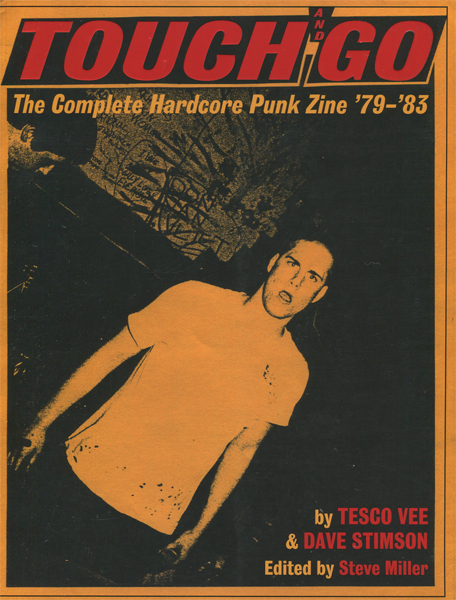 Touch and Go- The Complete Hardcore Punk Zine '79-'83