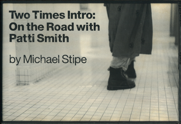 Two Times Intro: On the Road with Patti Smith by Michael Stipe