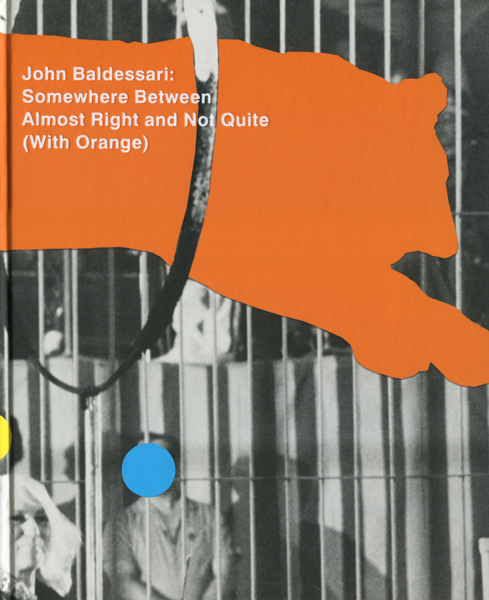 John Baldessari: Somewhere Between Almost Right and Not Quite(With Orange)