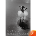 �Ⱥꤢ��ߡ�Music for Ballet Class 5��AYUMI��HIRUSAKI ��CD)