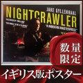 【映画ポスター/グッズ】ナイトクローラー (ジェイク・ギレンホール/NIGHTCRAWLER) /イギリス・レア版 両面 [オリジナルポスター]