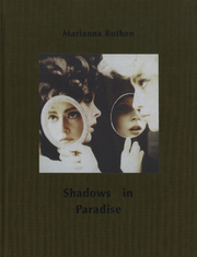 マリアンヌ・ロサン写真集 : MARIANNA ROTHEN : SHADOWS IN PARADISE