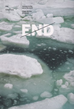 カルロス・カサス写真集 : CARLOS CASAS: END: JOURNEYS TO THE END OF THE WORLD
