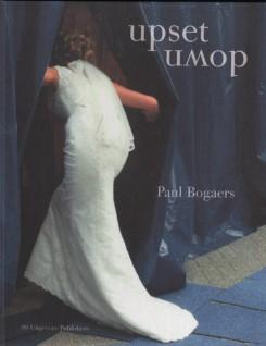 ポール・ボガーツ写真集 : PAUL BOGAERS : UPSET DOWN