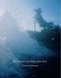 【古本】タマラ・リキテンスタイン写真集 : TAMARA LICHTENSTEIN : BETWEEN US AND THE SEA