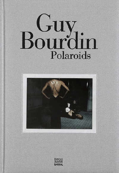 ギイ・ブルダン写真集 : GUY BOURDIN : POLAROIDS