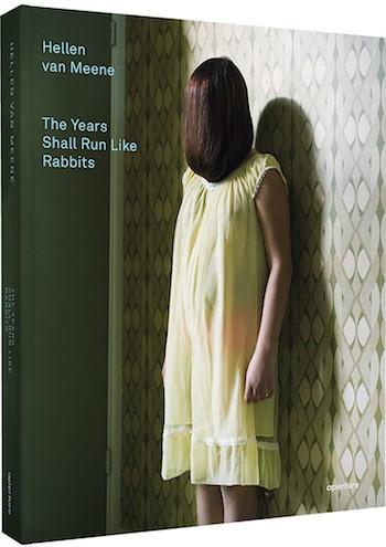 ヘレン・ファン・ミーネ写真集 : HELLEN VAN MEENE : THE YEARS SHALL RUN LIKE RABBITS