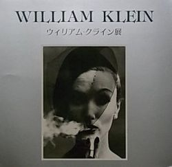 WILLIAM KLEIN : �����ꥢ�ࡦ���饤��Ÿ