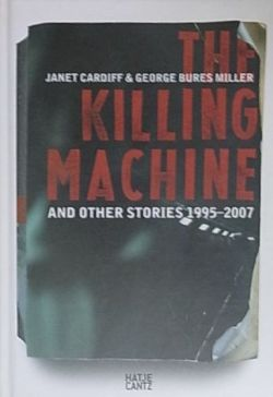 THE KILLING MACHINE : AND OTHER StORIES 1995-2007