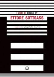 エットレ・ソットサス作品集 : I LIBRI DI ETTORE SOTTSASS