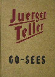 ��륬�ƥ顼�̿��� : JUERGEN TELLER : GO-SEES
