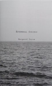 �ޡ�����åȡ��ǥ�?�̿��� : MARGARET DUROW : EPHEMERAL SPRINGS