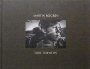 �ޡ��ƥ��ܥ����̿��� : MARTIN BOGREN : TRACTOR BOYS