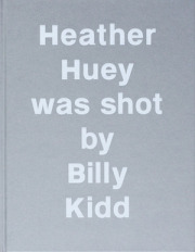 �إ������ҥ塼�����ӥ꡼�����åɼ̿��� : HEATHER HUEY WAS SHOT BY BILLY KIDD
