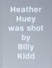 �إ������ҥ塼�����ӥ�����åɼ̿��� : HEATHER HUEY WAS SHOT BY BILLY KIDD
