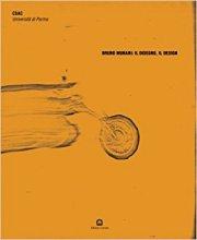 ブルーノ・ムナーリ作品集 : BRUNO MUNARI : IL DISEGNO, IL DESIGN