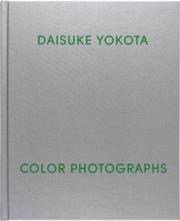 ��������̿��� : DAISUKE YOKOTA : COLOR PHOTOGRAPHS