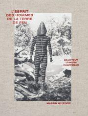 �ޥ�ƥ�������Ǽ̿��� : MARTIN GUSINDE : L'ESPRIT DES HOMMES DE LA TERRE DE FEU