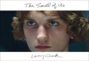 �ڥ��������ݥ������աۥ������顼���̿��� : LARRY CLARK : THE SMELL OF US