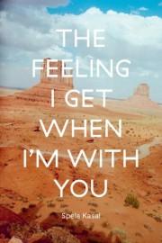 ���ڥ顦������̿��� : SPELA KASAL : THE FEELING I GET WHEN I'M WITH YOU