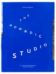 MICHAEL HEILGEMEIR : THE NOMADIC STUDIO