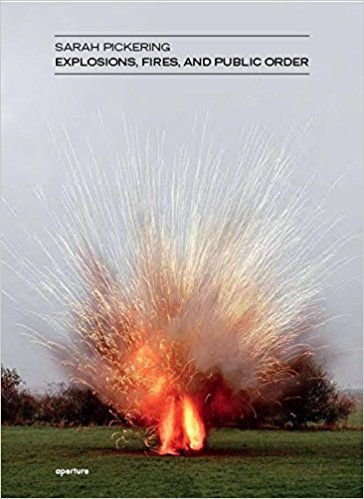 【古本】サラ・ピカリング作品集 : SARAH PICKERING: EXPLOSIONS, FIRES, AND PUBLIC ORDER